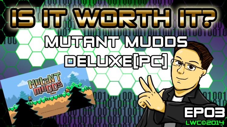 Is It Worth It EP03 Mutant Mudds Deluxe