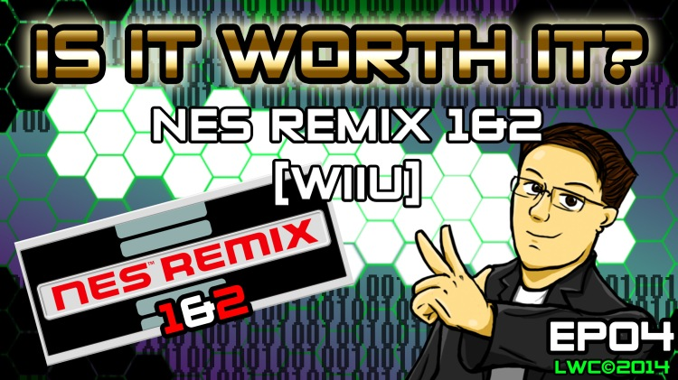 Is It Worth It EP04 NES Remix 1&2